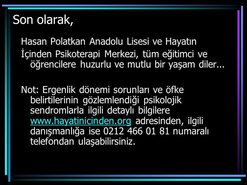 Son olarak, Hasan Polatkan Anadolu Lisesi ve Hayatın İçinden Psikoterapi Merkezi, tüm eğitimci ve öğrencilere huzurlu ve mutlu bir yaşam diler... Not: