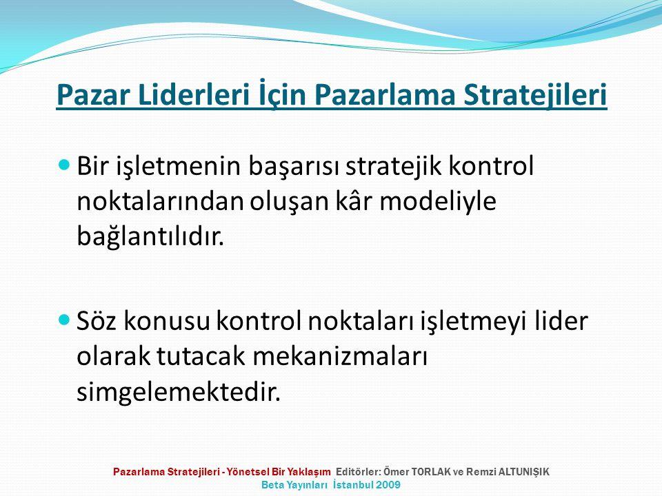 Pazar Liderleri İçin Pazarlama Stratejileri Bir işletmenin başarısı stratejik kontrol noktalarından oluşan kâr modeliyle bağlantılıdır. Söz konusu kon
