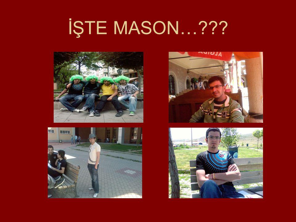 İŞTE MASON…???