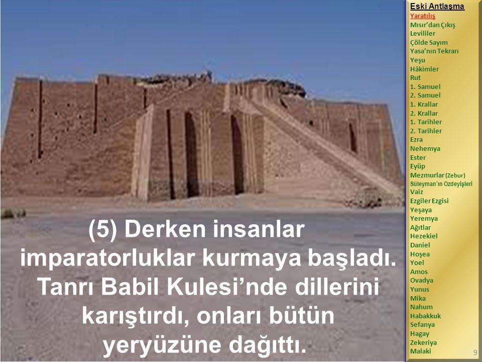 (5) Derken insanlar imparatorluklar kurmaya başladı.