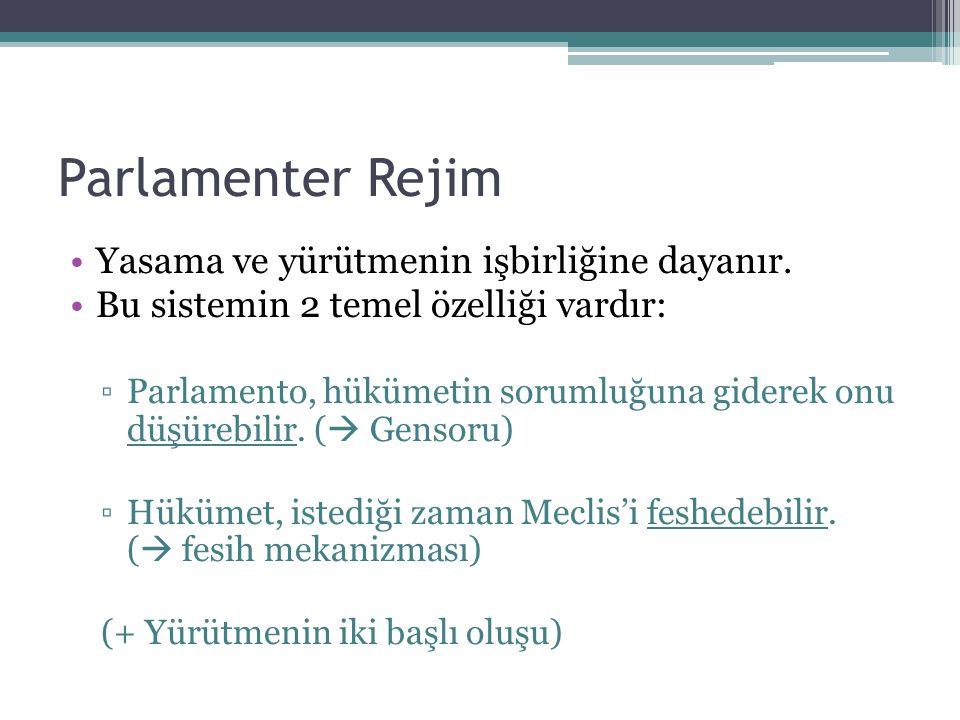 Parlamenter Rejim Yasama ve yürütmenin işbirliğine dayanır.