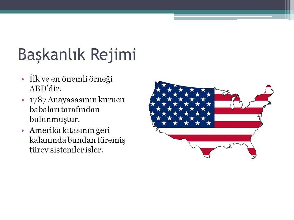 Başkanlık Rejimi İlk ve en önemli örneği ABD'dir.