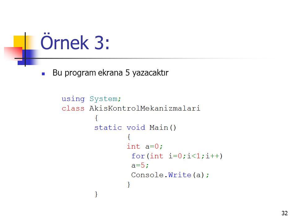 Örnek 3: Bu program ekrana 5 yazacaktır 32