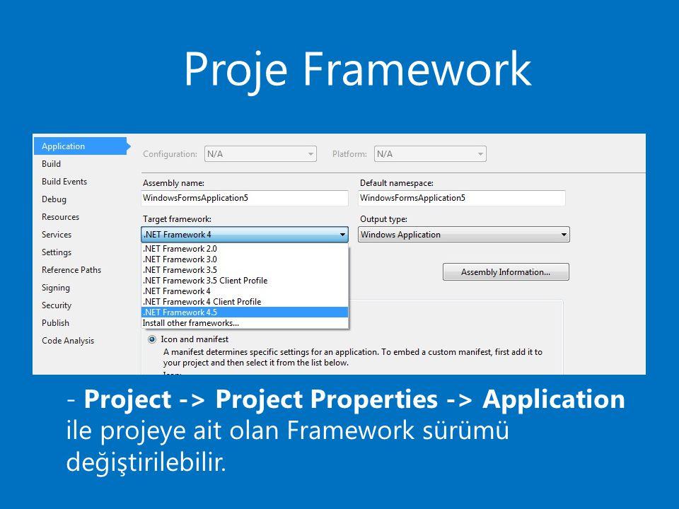 Proje Framework - Project -> Project Properties -> Application ile projeye ait olan Framework sürümü değiştirilebilir.