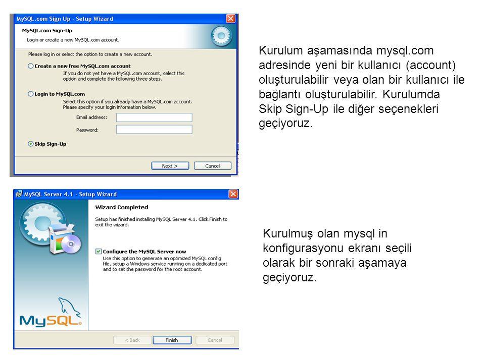 Kurulum aşamasında mysql.com adresinde yeni bir kullanıcı (account) oluşturulabilir veya olan bir kullanıcı ile bağlantı oluşturulabilir.