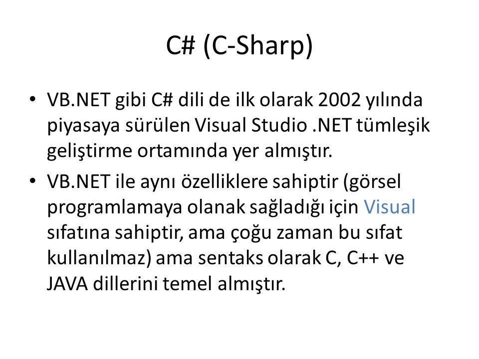 C# (C-Sharp) VB.NET gibi C# dili de ilk olarak 2002 yılında piyasaya sürülen Visual Studio.NET tümleşik geliştirme ortamında yer almıştır. VB.NET ile