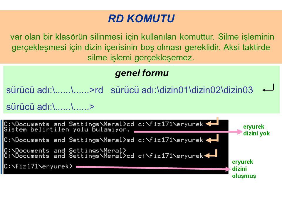RD KOMUTU var olan bir klasörün silinmesi için kullanılan komuttur. Silme işleminin gerçekleşmesi için dizin içerisinin boş olması gereklidir. Aksi ta