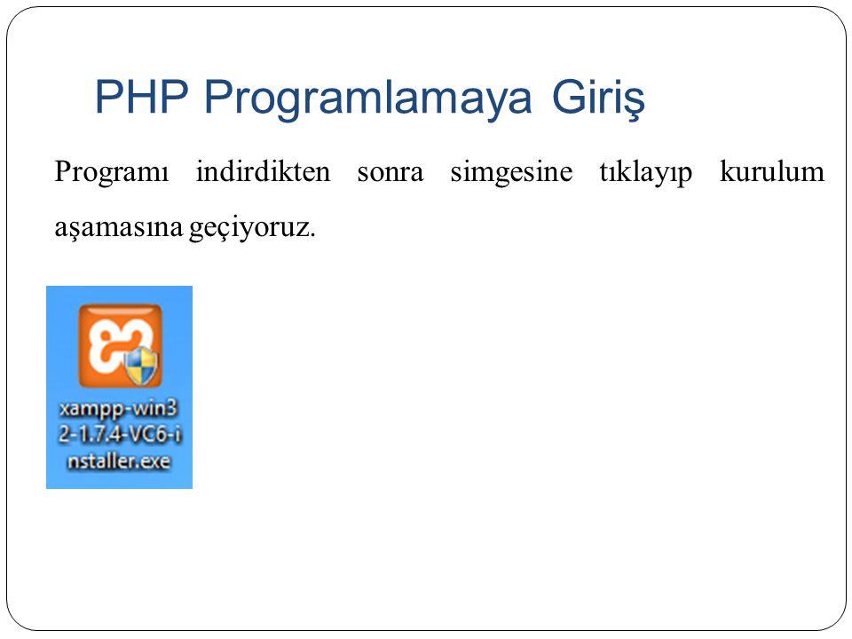 PHP Programlamaya Giriş Kurulum başladığında seçenek olarak kurulum dizini C:\xampp olarak görünecektir.