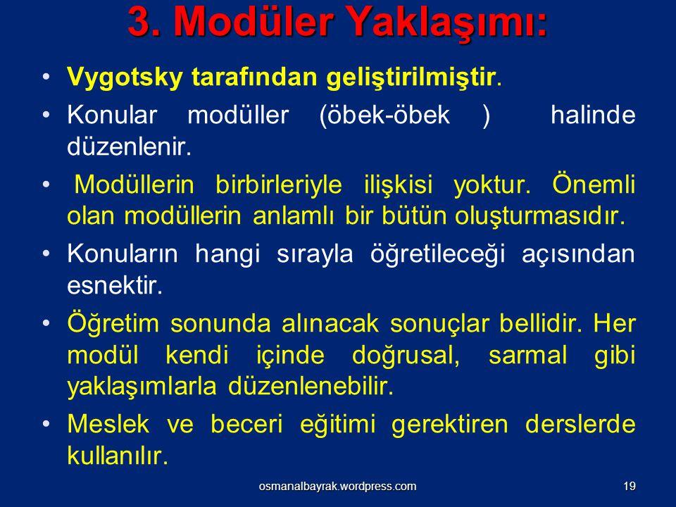 Vygotsky tarafından geliştirilmiştir. Konular modüller (öbek-öbek ) halinde düzenlenir. Modüllerin birbirleriyle ilişkisi yoktur. Önemli olan modüller