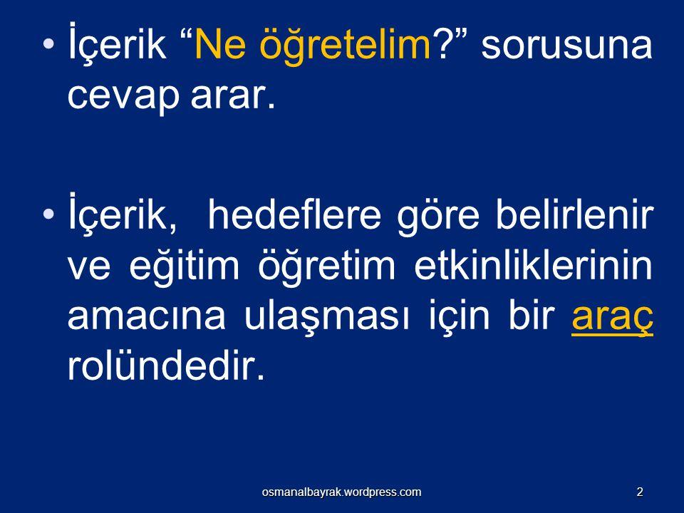İÇERİK DÜZENLEME YAKLAŞIMLARI osmanalbayrak.wordpress.com13