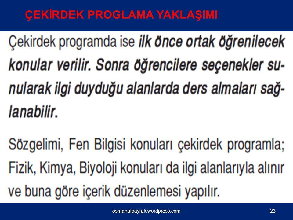 ÇEKİRDEK PROGLAMA YAKLAŞIMI osmanalbayrak.wordpress.com23