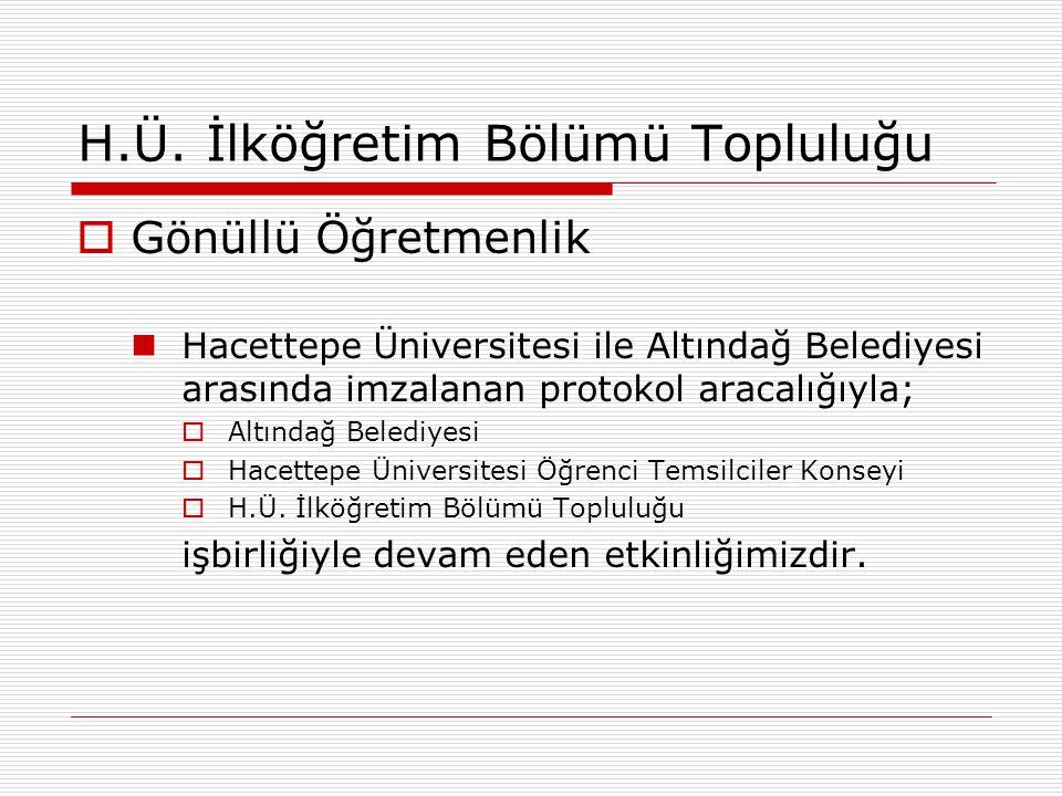 H.Ü. İlköğretim Bölümü Topluluğu  Gönüllü Öğretmenlik Hacettepe Üniversitesi ile Altındağ Belediyesi arasında imzalanan protokol aracalığıyla;  Altı