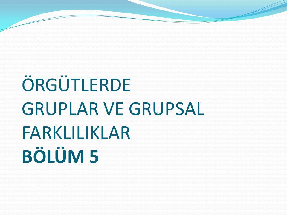1.ÖRGÜTLERDE GRUPLAR A.