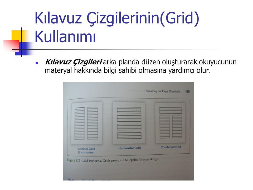 Kılavuz Çizgilerinin(Grid) Kullanımı Kılavuz Çizgileri arka planda düzen oluşturarak okuyucunun materyal hakkında bilgi sahibi olmasına yardımcı olur.