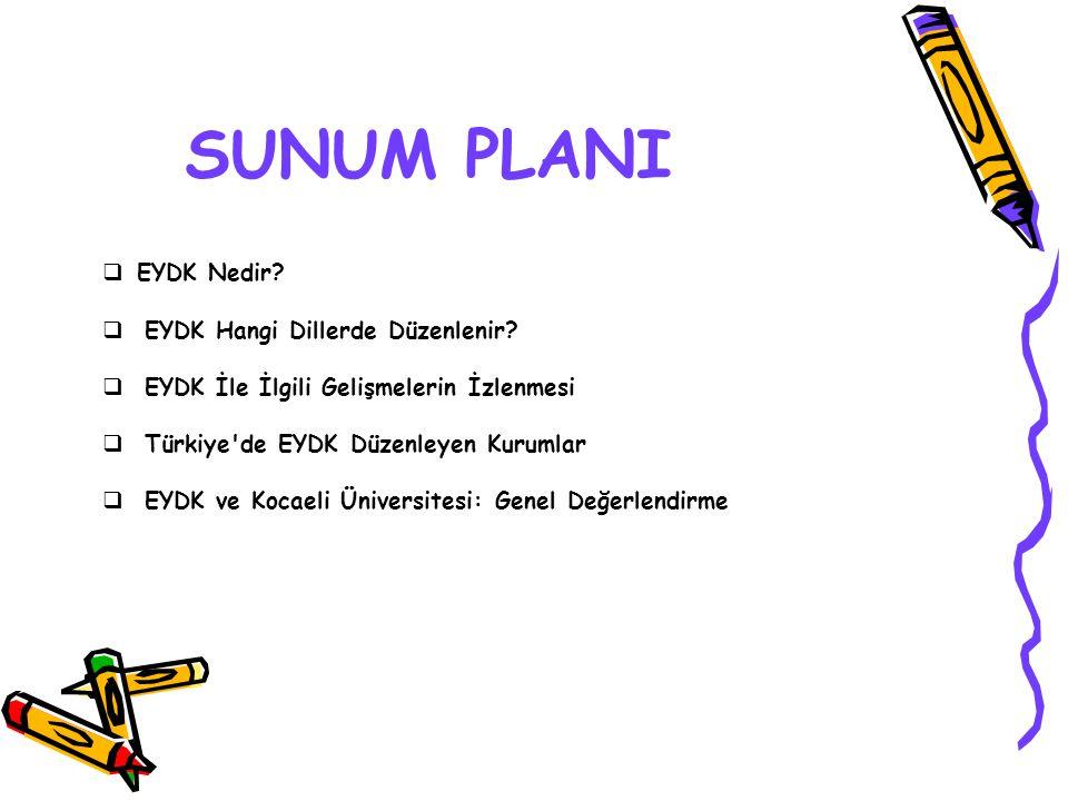 SUNUM PLANI  EYDK Nedir.  EYDK Hangi Dillerde Düzenlenir.