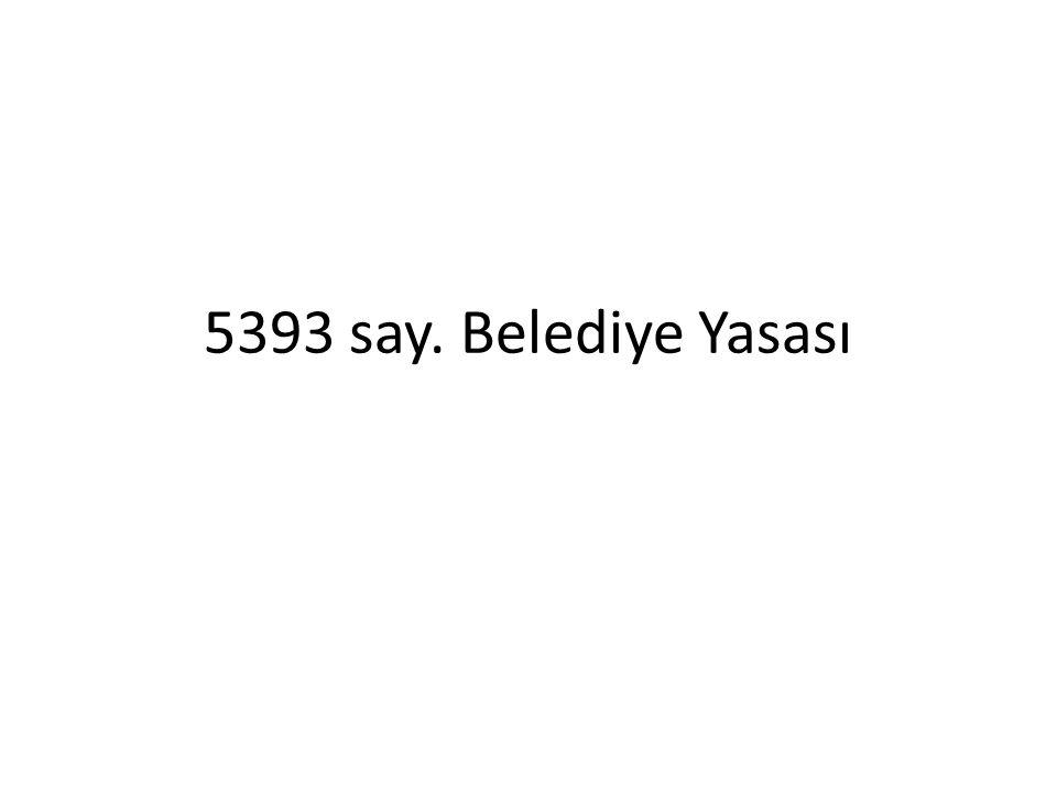 5393 say. Belediye Yasası
