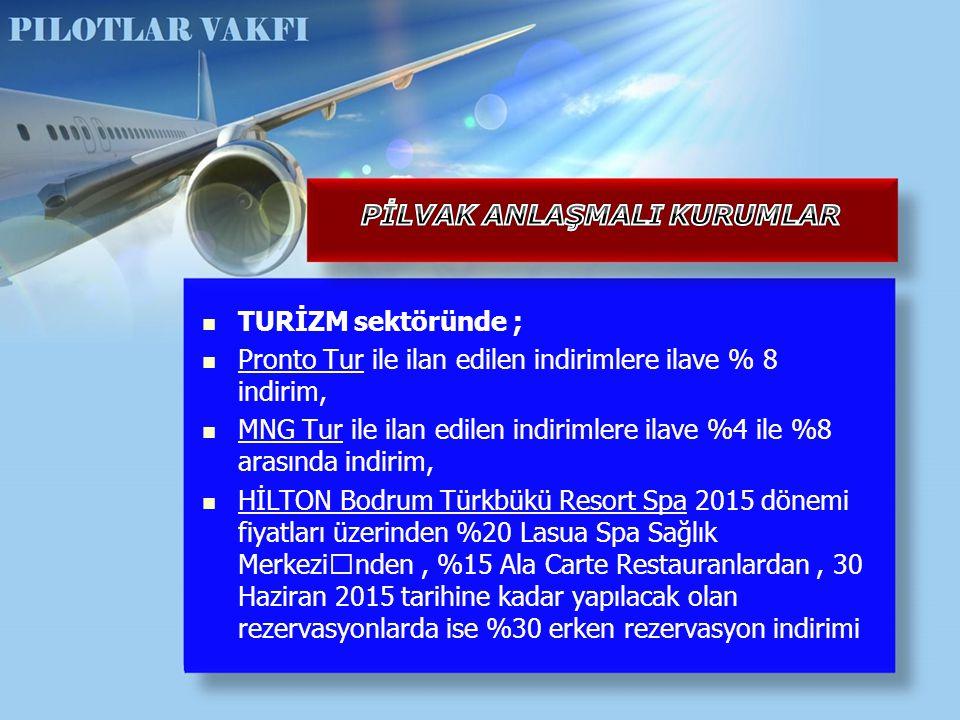 TURİZM sektöründe ; Pronto Tur ile ilan edilen indirimlere ilave % 8 indirim, MNG Tur ile ilan edilen indirimlere ilave %4 ile %8 arasında indirim, Hİ