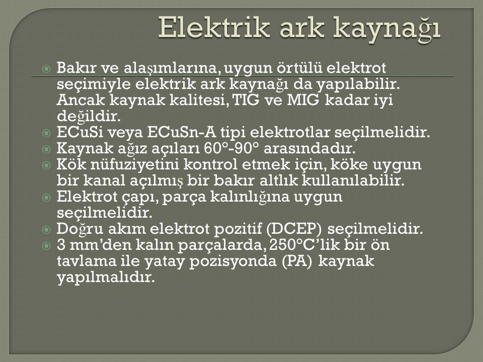  Bakır ve ala ş ımlarına, uygun örtülü elektrot seçimiyle elektrik ark kayna ğ ı da yapılabilir. Ancak kaynak kalitesi, TIG ve MIG kadar iyi de ğ ild