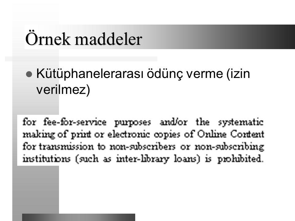Örnek maddeler Kütüphanelerarası ödünç verme (izin verilmez)