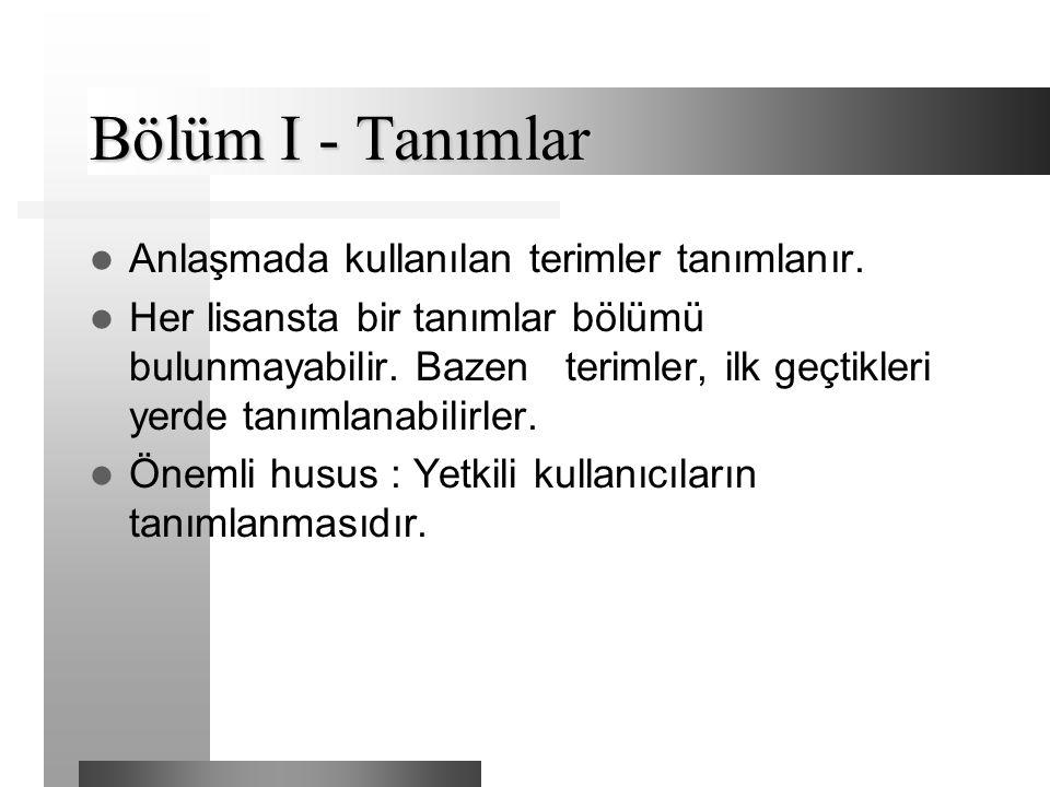 Bölüm I - Tanımlar Anlaşmada kullanılan terimler tanımlanır.