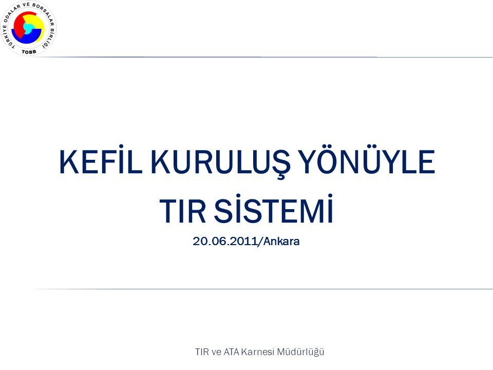 KEFİL KURULUŞ YÖNÜYLE TIR SİSTEMİ 20.06.2011/Ankara TIR ve ATA Karnesi Müdürlüğü