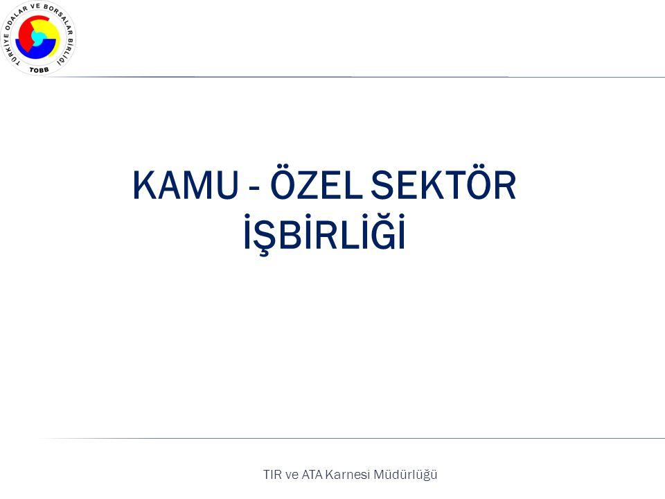 TIR ve ATA Karnesi Müdürlüğü KAMU - ÖZEL SEKTÖR İŞBİRLİĞİ