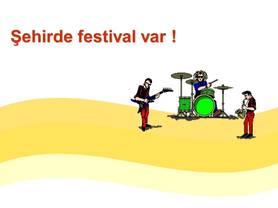 Şehirde festival var !