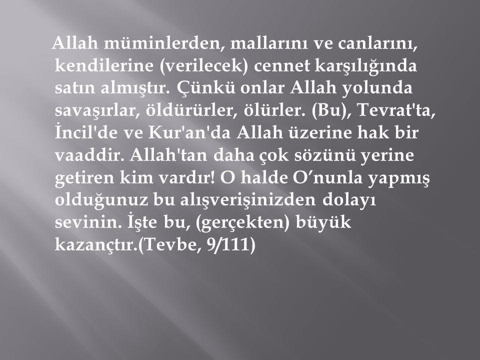 Allah müminlerden, mallarını ve canlarını, kendilerine (verilecek) cennet karşılığında satın almıştır.