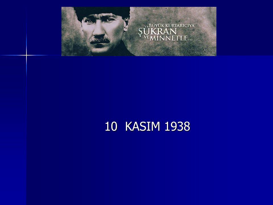 10 KASIM 1938 10 KASIM 1938