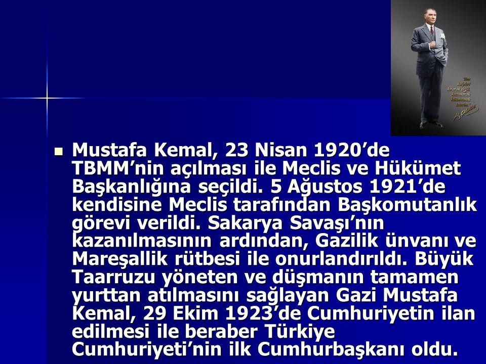 Mustafa Kemal, 23 Nisan 1920'de TBMM'nin açılması ile Meclis ve Hükümet Başkanlığına seçildi. 5 Ağustos 1921'de kendisine Meclis tarafından Başkomutan