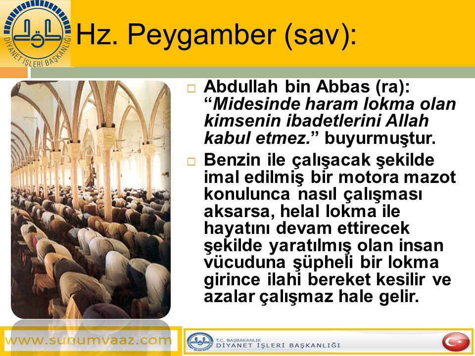 """ Abdullah bin Abbas (ra): """"Midesinde haram lokma olan kimsenin ibadetlerini Allah kabul etmez."""" buyurmuştur.  Benzin ile çalışacak şekilde imal edil"""