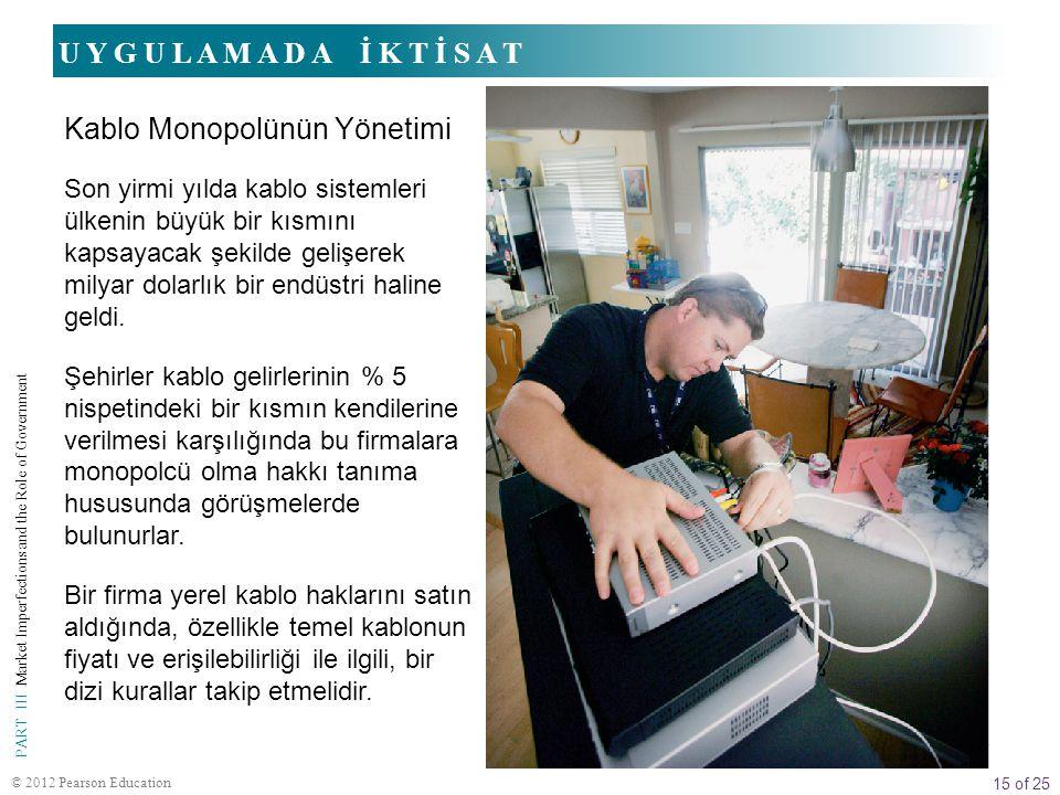 15 of 25 PART III Market Imperfections and the Role of Government © 2012 Pearson Education Son yirmi yılda kablo sistemleri ülkenin büyük bir kısmını