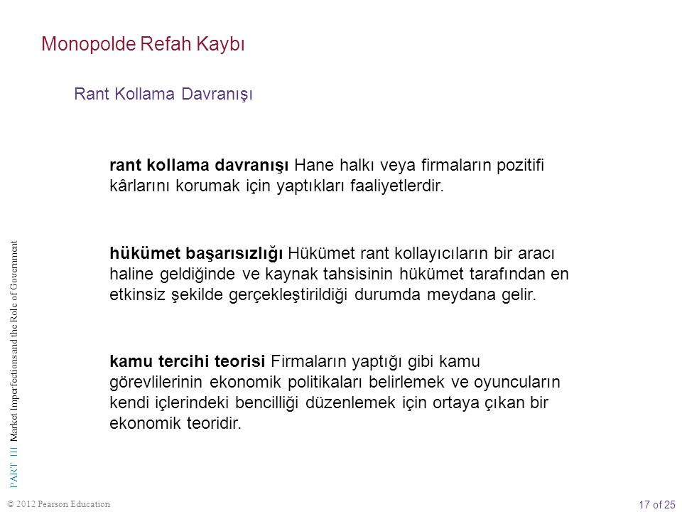 17 of 25 PART III Market Imperfections and the Role of Government © 2012 Pearson Education rant kollama davranışı Hane halkı veya firmaların pozitifi