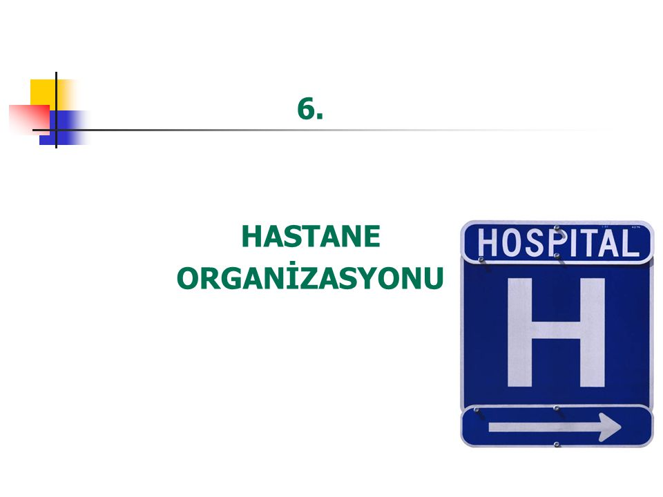 6. HASTANE ORGANİZASYONU