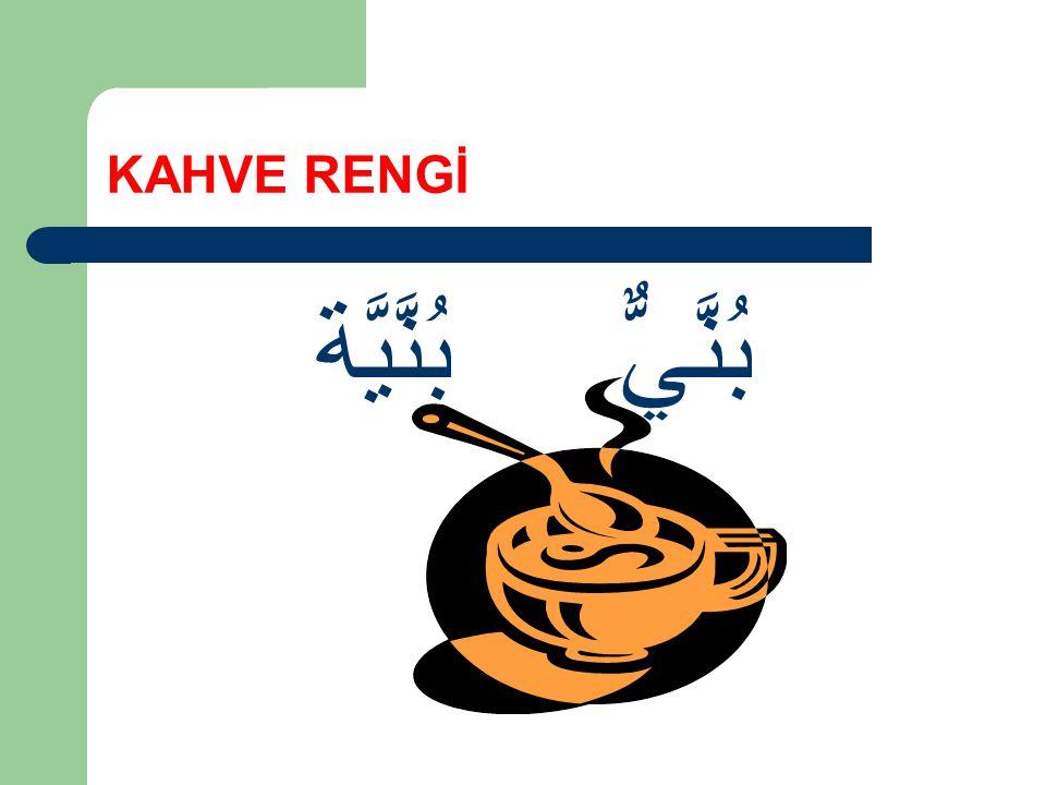KAHVE RENGİ بُنَّيٌّ بُنَّيَّة