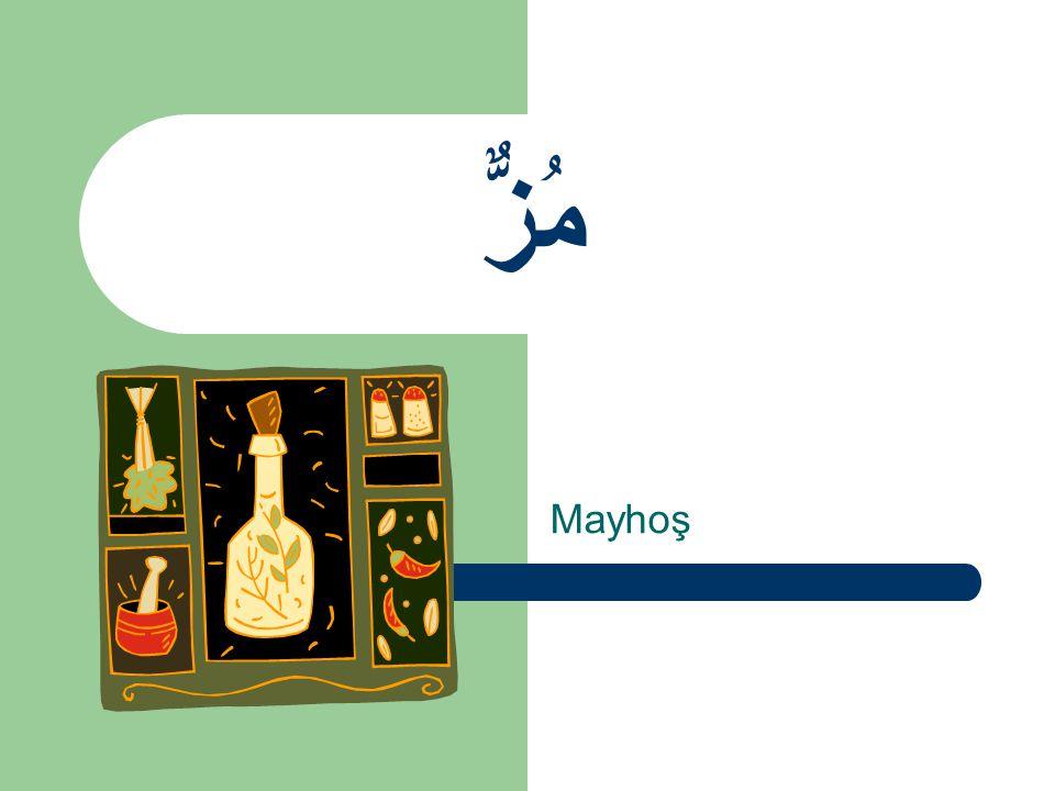 مُزٌّ Mayhoş