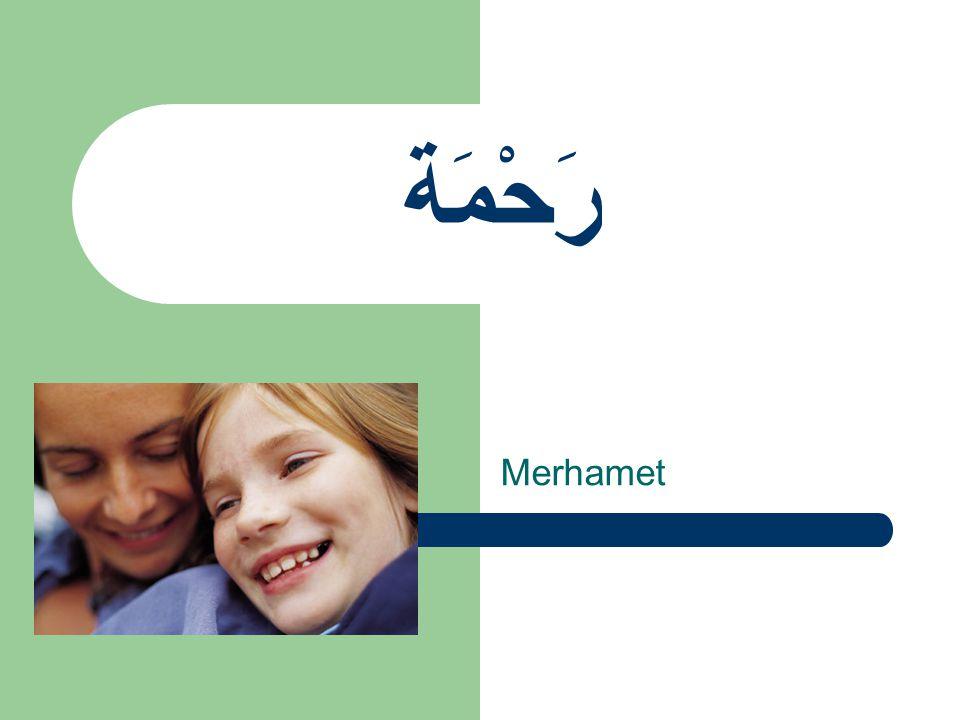 رَحْمَة Merhamet