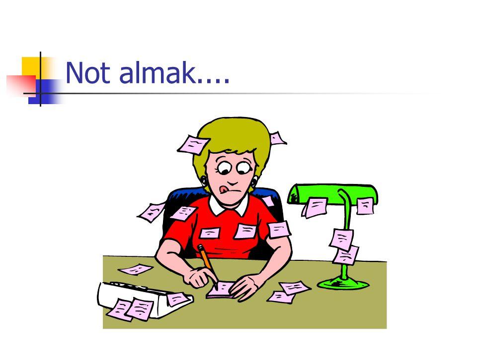 Not almak....