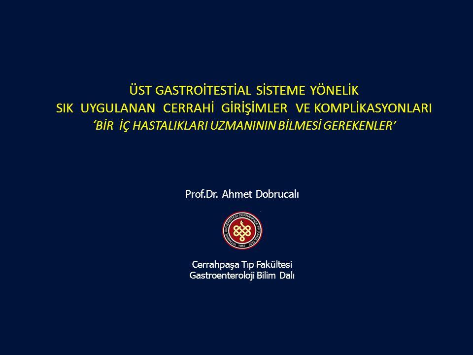 Billroth I ve Billroth II gastroenterostomiler Whipple operasyonu Nissen fundoplikasyonu Heller kardiyomyotomisi Bariatrik cerrahi