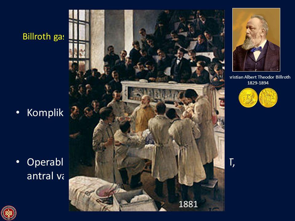 Billroth gastroenterostomi endikasyonları Komplike peptik ülser hastalığı Operabl malign antral adenokarsinom, GIST, antral vasküler ektazi, vb. Chris