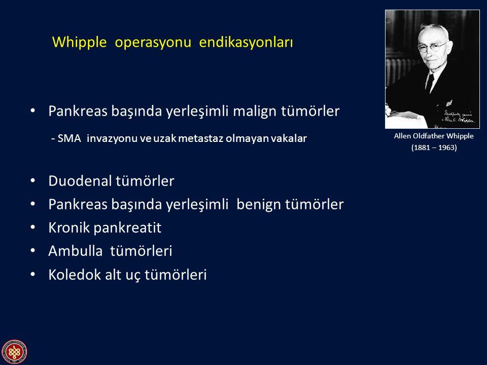 Pankreas başında yerleşimli malign tümörler - SMA invazyonu ve uzak metastaz olmayan vakalar Duodenal tümörler Pankreas başında yerleşimli benign tümö