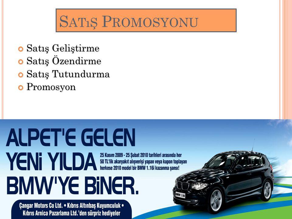 S ATıŞ P ROMOSYONU Satış Geliştirme Satış Özendirme Satış Tutundurma Promosyon