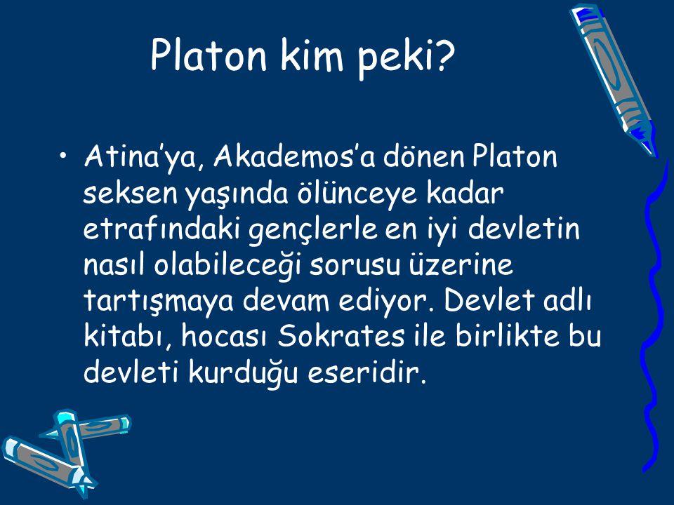 Platon kim peki? Atina'ya, Akademos'a dönen Platon seksen yaşında ölünceye kadar etrafındaki gençlerle en iyi devletin nasıl olabileceği sorusu üzerin