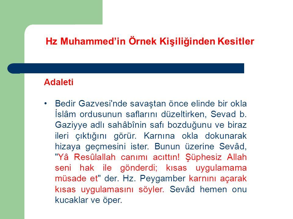 Hz Muhammed'in Örnek Kişiliğinden Kesitler Adaleti Bedir Gazvesi'nde savaştan önce elinde bir okla İslâm ordusunun saflarını düzeltirken, Sevad b. Gaz