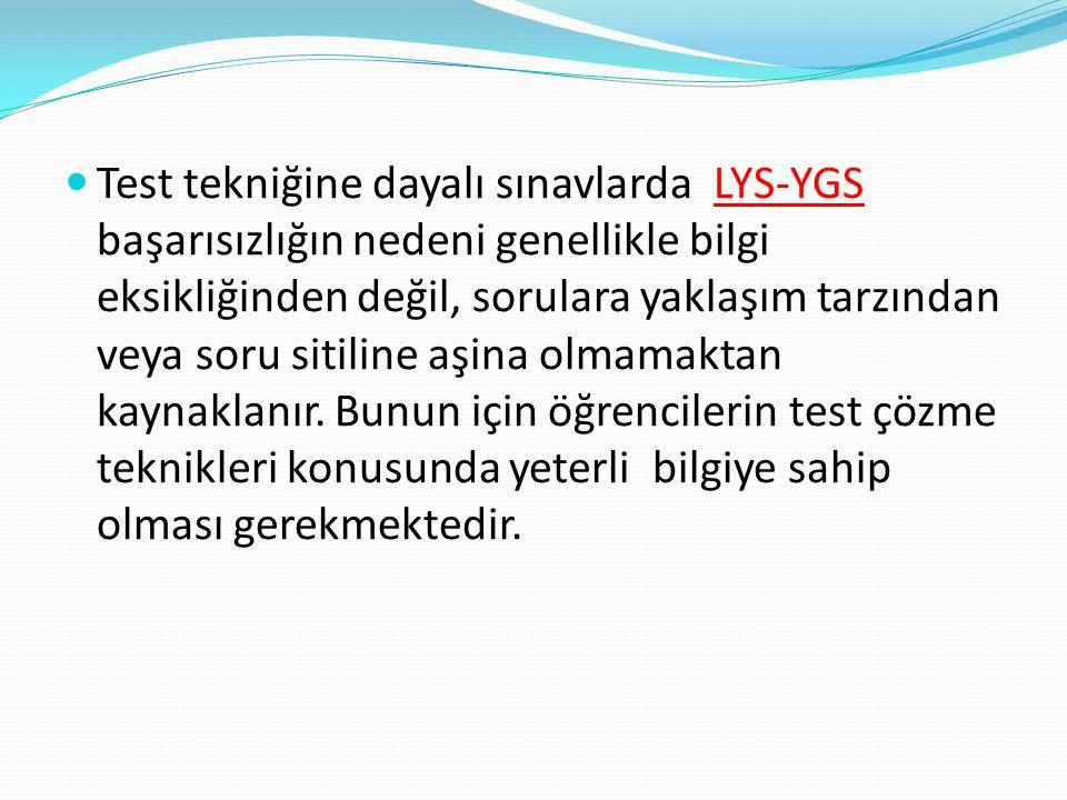 Test tekniğine dayalı sınavlarda LYS-YGS başarısızlığın nedeni genellikle bilgi eksikliğinden değil, sorulara yaklaşım tarzından veya soru sitiline aş