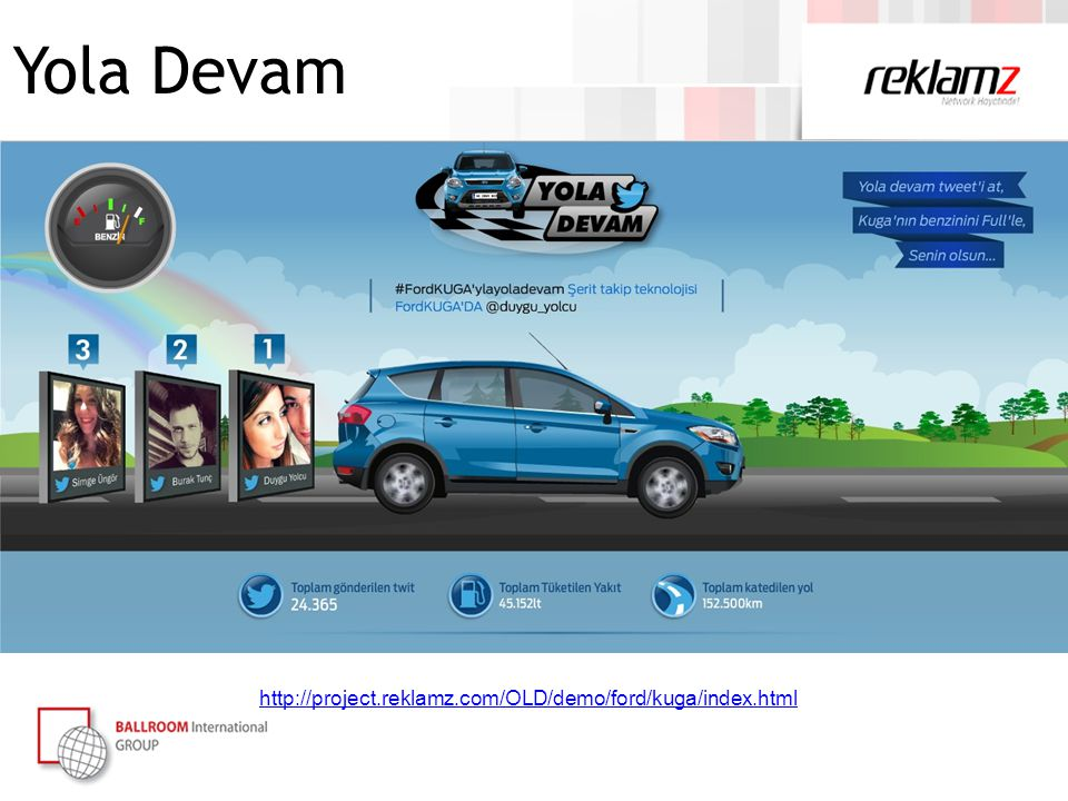 http://project.reklamz.com/OLD/demo/ford/kuga/index.html Yola Devam