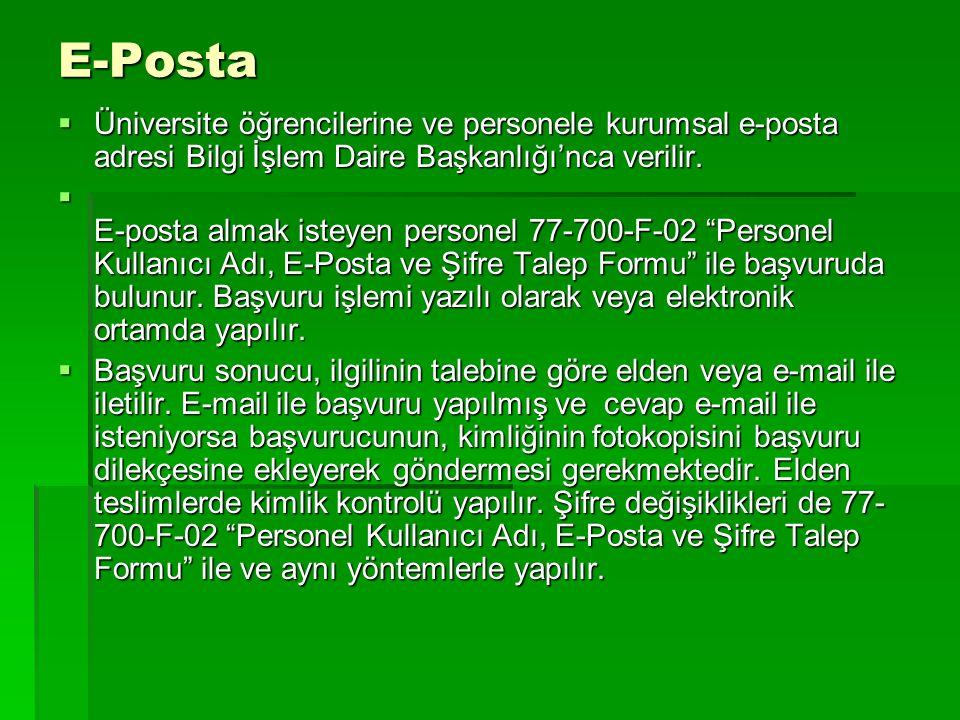 E-Posta  Üniversite öğrencilerine ve personele kurumsal e-posta adresi Bilgi İşlem Daire Başkanlığı'nca verilir.  E-posta almak isteyen personel 77-