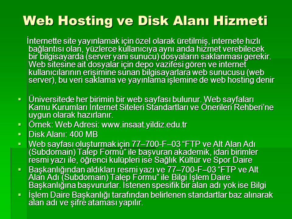 Web Hosting ve Disk Alanı Hizmeti Web Hosting ve Disk Alanı Hizmeti İnternette site yayınlamak için özel olarak üretilmiş, internete hızlı bağlantısı