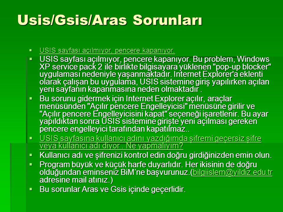 Usis/Gsis/Aras Sorunları  USIS sayfası açılmıyor, pencere kapanıyor. USIS sayfası açılmıyor, pencere kapanıyor. USIS sayfası açılmıyor, pencere kapan