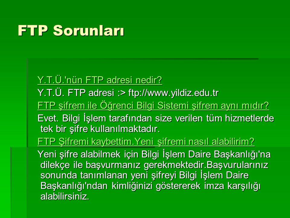 FTP Sorunları Y.T.Ü.'nün FTP adresi nedir? Y.T.Ü.'nün FTP adresi nedir? Y.T.Ü.'nün FTP adresi nedir?Y.T.Ü.'nün FTP adresi nedir? Y.T.Ü. FTP adresi :>